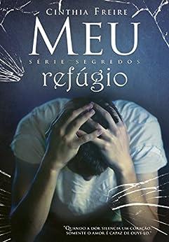 Meu Refúgio (Segredos Livro 3) por [Freire, Cinthia]