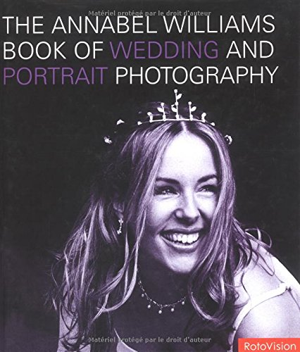 The Annabel Williams Book of Wedding and Portrait Photography