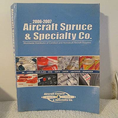 2006-2007 Aircraft Spruce & Specialty Co. Catalog