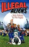 Illegal Aliens, Nick Pollotta, 1933274131