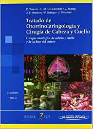 SUAREZ:Tr.Oto.Cir.Cab/C.2aEdT4: Cirugía oncológica de cabeza y cuello y de la base del cráneo (Tratado de Otorrinolaringología y Cirugía de la Cabeza)