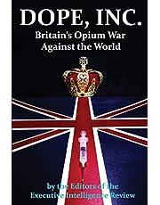 DOPE, INC. Britain's Opium War Against the World