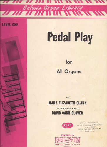 Pedal Play for All Organs, Level One (Belwin Organ Library)