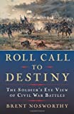 img - for Roll Call to Destiny: The Soldier's Eye View of Civil War Battles by Brent Nosworthy (2008-03-04) book / textbook / text book