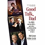 Good Talk, Dad: The Birds and the Bees...and Other Conversations We Forgot to Have | Bill Geist,Willie Geist