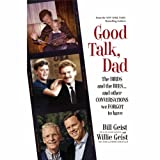 Good Talk, Dad: The Birds and the Bees.and Other Conversations We Forgot to Have