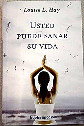 Usted puede sanar su vida: Amazon.es: Hay, Louise L.; Guastavino Castro, Marta Isabel: Libros