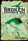 The Broken Parachute Man, Robert Bolin, 059548039X