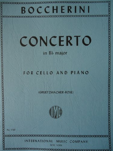Cello Concerto Sheet Music - Boccherini Luigi Concerto in B-flat Major G 482 for Cello Piano by Greutzmacher-Rose International