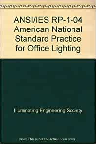ANSI/IES RP-1-04 American National Standard Practice for