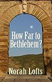 How Far to Bethlehem?, Norah Lofts, 1905806183