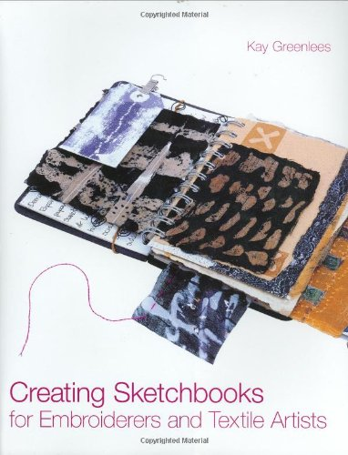 - Creating Sketchbooks for Embroiderers and Textile Artists