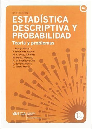 Estadística descriptiva y probabilidad: Teorías y problemas ...