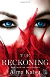 The Reckoning: Book Two of the Taker Trilogy by Alma Katsu (Jan 22 2013)