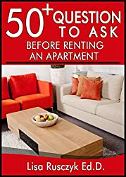 50+ Questions to ask Before Renting an Apartment: Know the Answers to These Questions Before Signing a Lease