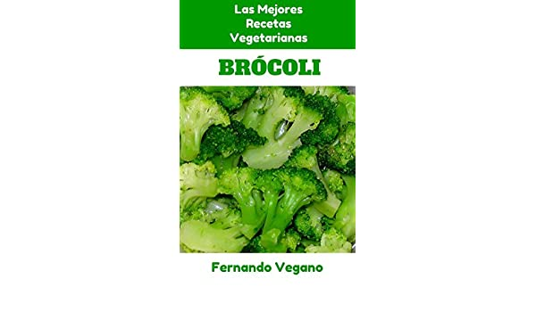 Amazon.com: Brócoli (Spanish Edition) eBook: Fernando Vegano: Kindle Store