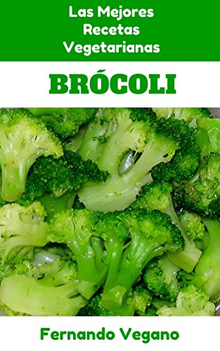 Brócoli (Spanish Edition) by [Vegano, Fernando]