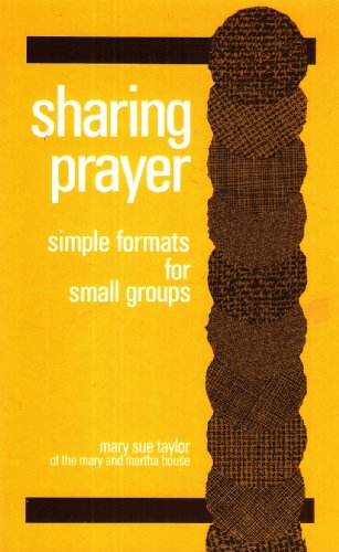 Sharing Prayer: Simple Formats for Small Groups