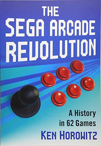 !B.e.s.t The Sega Arcade Revolution: A History in 62 Games<br />[E.P.U.B]