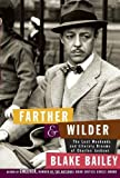 Farther and Wilder: The Lost Weekends and Literary Dreams of Charles Jackson by Bailey, Blake (2013) Hardcover