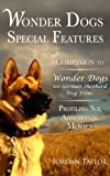 Wonder Dogs Special Features: Companion to Wonder Dogs: 101 German Shepherd Dog Films - Profiling Six Additional Movies