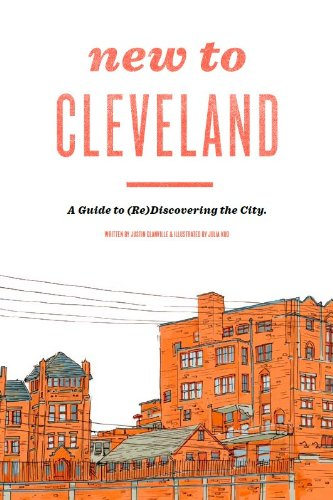 Download New to Cleveland: A Guide to (Re)Discovering the City pdf epub