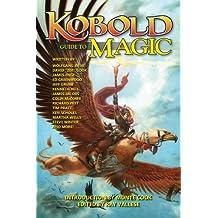 Kobold Guide to Magic (Kobold Guides)