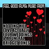 Feel Good Films: Music From Notting Hill / Love Actually / Four Weddings & A Funeral / Bridget Jones by The Academy Allstars