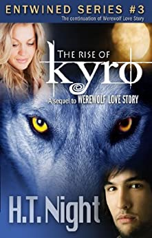 The Rise of Kyro (Entwined Book 3) by [Night, H.T.]