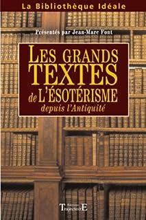 Les grands textes de l'ésotérisme depuis l'Antiquité, Font, Jean-Marc (Ed.)