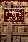 Les grands textes de l'ésotérisme : Depuis l'Antiquité par Font