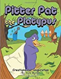 Pitter Pat the Platypus, Kyle Mullen, 1491816546