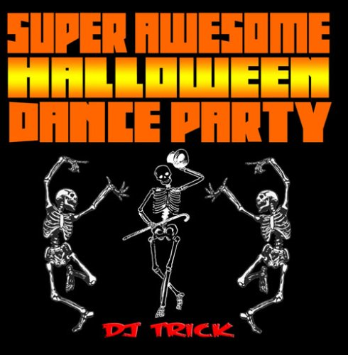 Super Awesome Halloween Dance (Awesome Halloween Dance Songs)