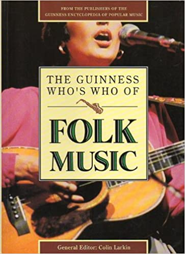 The Guinness Who's Who of Folk Music (The Guinness who's who of popular music series)