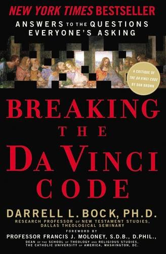 Breaking the Da Vinci Code: Answers to the Questions Everyone's Asking ()