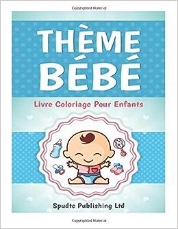 Amazon Com Theme Bebe Livre Coloriage Pour Enfants
