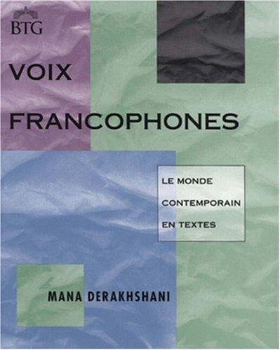 Voix Francophones: Le Monde Francophone En Textes : Advance French Reader (Bridging the Gap Series)