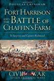 Fort Harrison and the Battle of Chaffin's Farm, Douglas Crenshaw, 1609495810