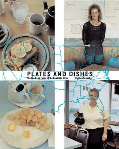 Plates and Dishes: The Food and Faces of the Roadside Diner