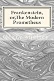 Frankenstein, or, the Modern Prometheus, Mary Wollstonecraft Shelley, 1495400875