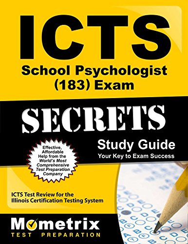 ICTS School Psychologist (183) Exam Secrets Study Guide: ICTS Test Review for the Illinois Certification Testing System