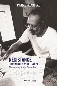 Résistance. Chroniques 2008-2009 par Pierre Falardeau