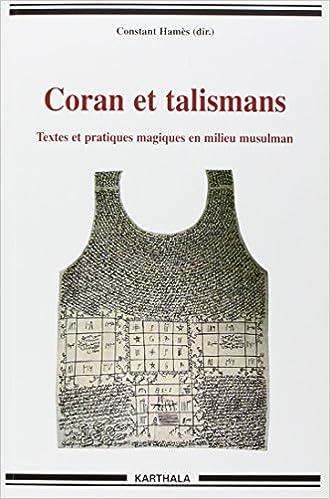 Livres gratuits en ligne Coran et talismans : Textes et pratiques magiques en milieu musulman epub pdf