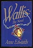 Front cover for the book Wallis: The Novel by Anne Edwards