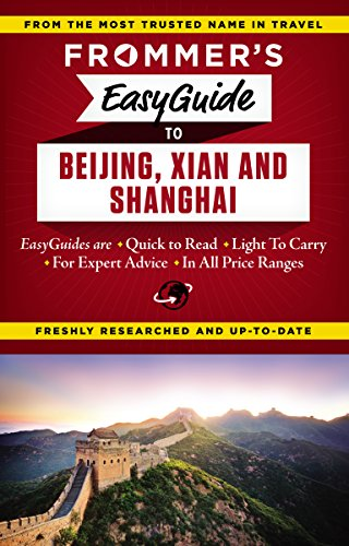 Frommer's EasyGuide to Beijing, Xian and Shanghai (Easy Guides)