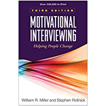 Motivational Interviewing, Third Edition: Helping People Change (Applications of Motivational Interviewing)
