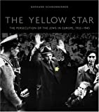 img - for The Yellow Star: The Persecution of the Jews in Europe, 1933-1945 by Gerhard Schoenberner (2004-10-15) book / textbook / text book