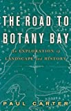 The Road to Botany Bay, Paul Carter, 081666997X