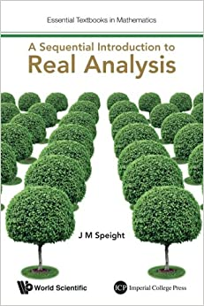 Sequential Introduction To Real Analysis, A (Essential Textbooks in Mathematics)