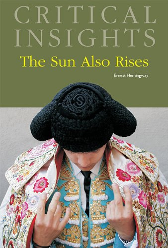 The Sun Also Rises (Critical Insights)